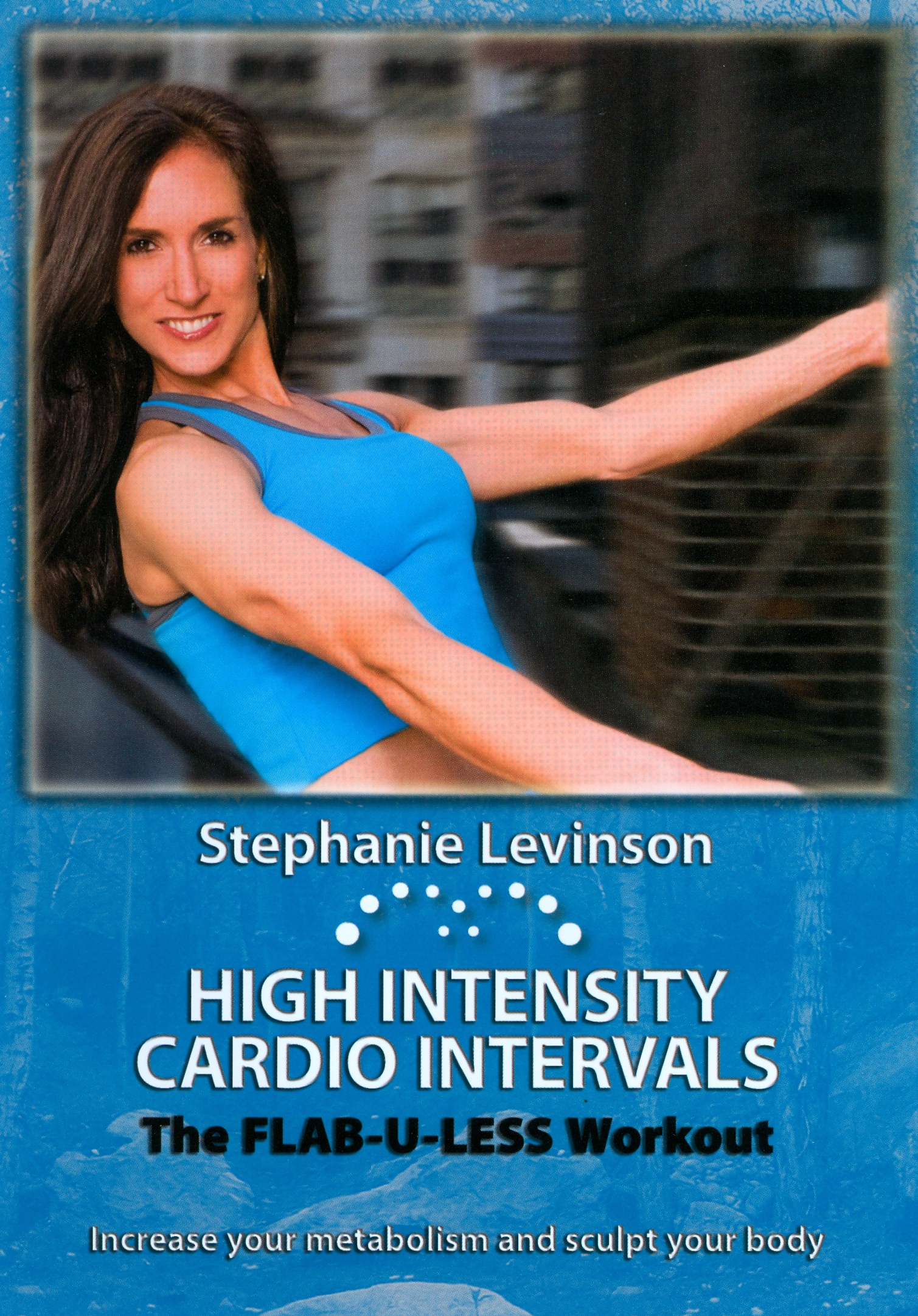 Stephanie Levinson: High Intensity Cardio Intervals - The Flab-U-Less Workout