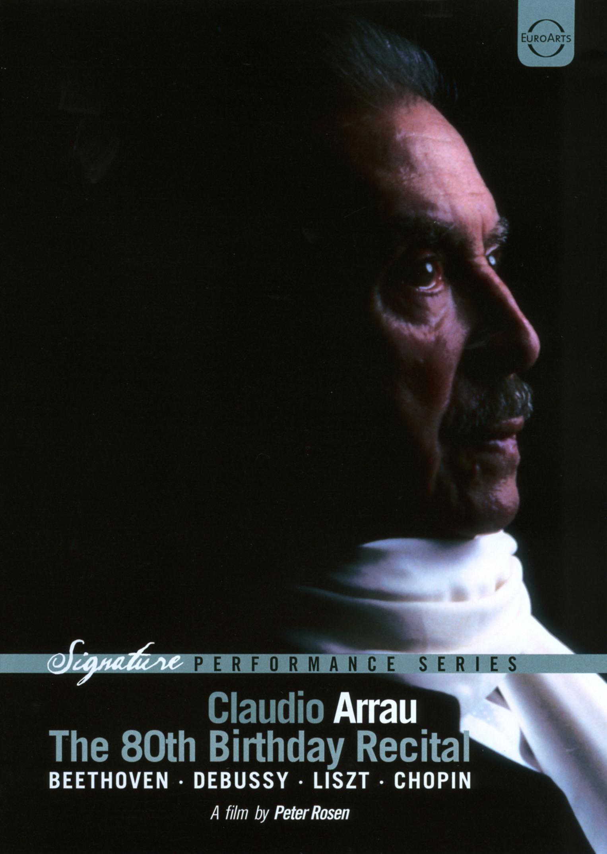 Claudio Arrau: The 80th Birthday Recital