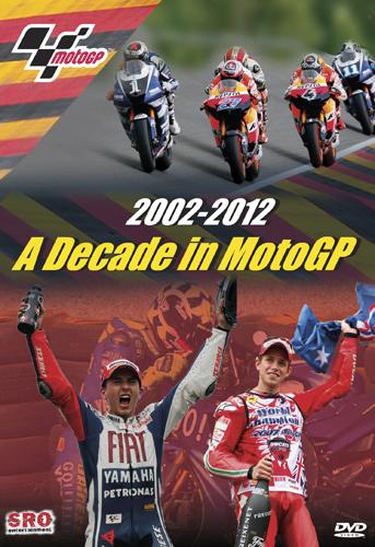 2002-2012: A Decade in MotoGP