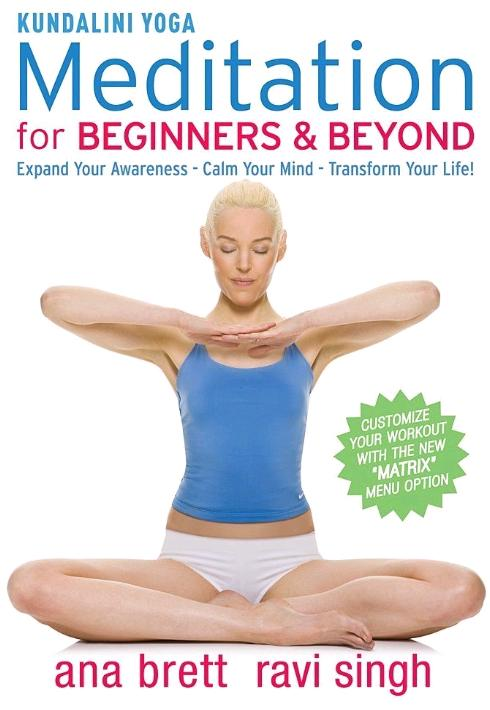 Kundalini Yoga: Meditation for Beginners & Beyond