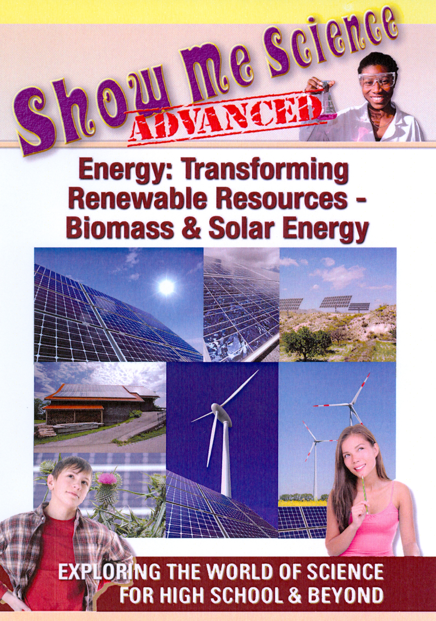 Show Me Science Advanced: Energy - Transforming Renewable Resources: Biomass & Solar Energy