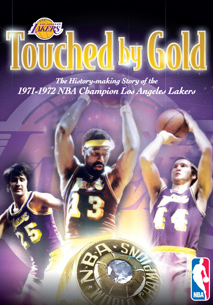 NBA Touched by Gold: The History-making Story of the 1971-1972 NBA Champion Los Angeles Lakers