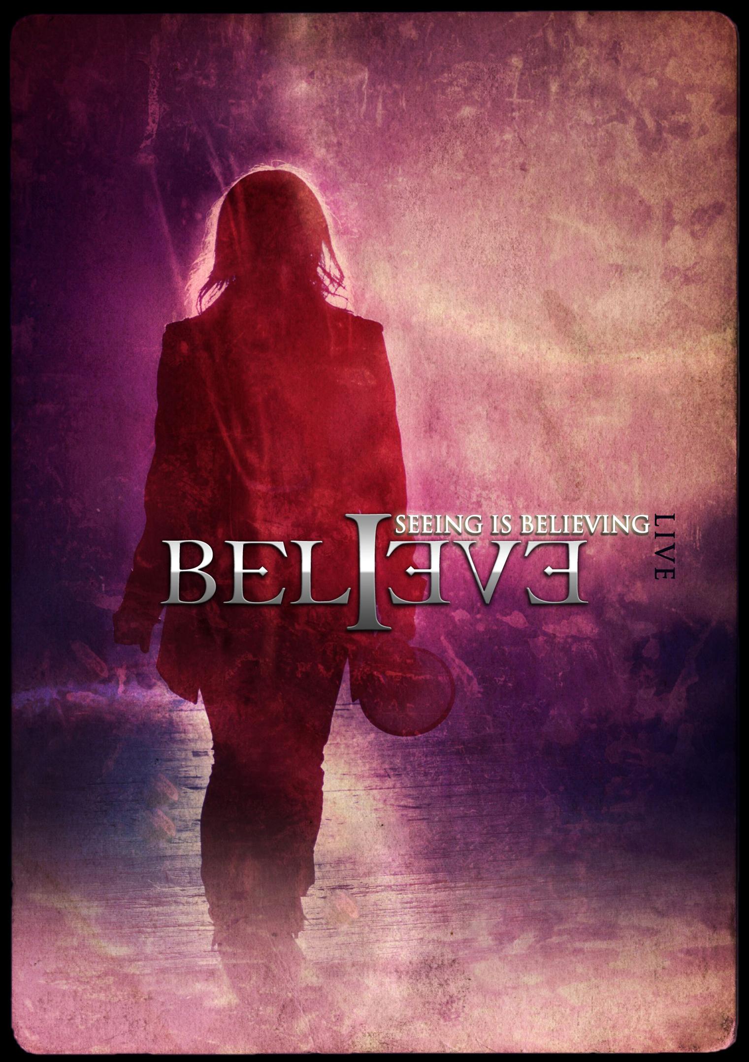 Believe: Seeing is Believing - Live