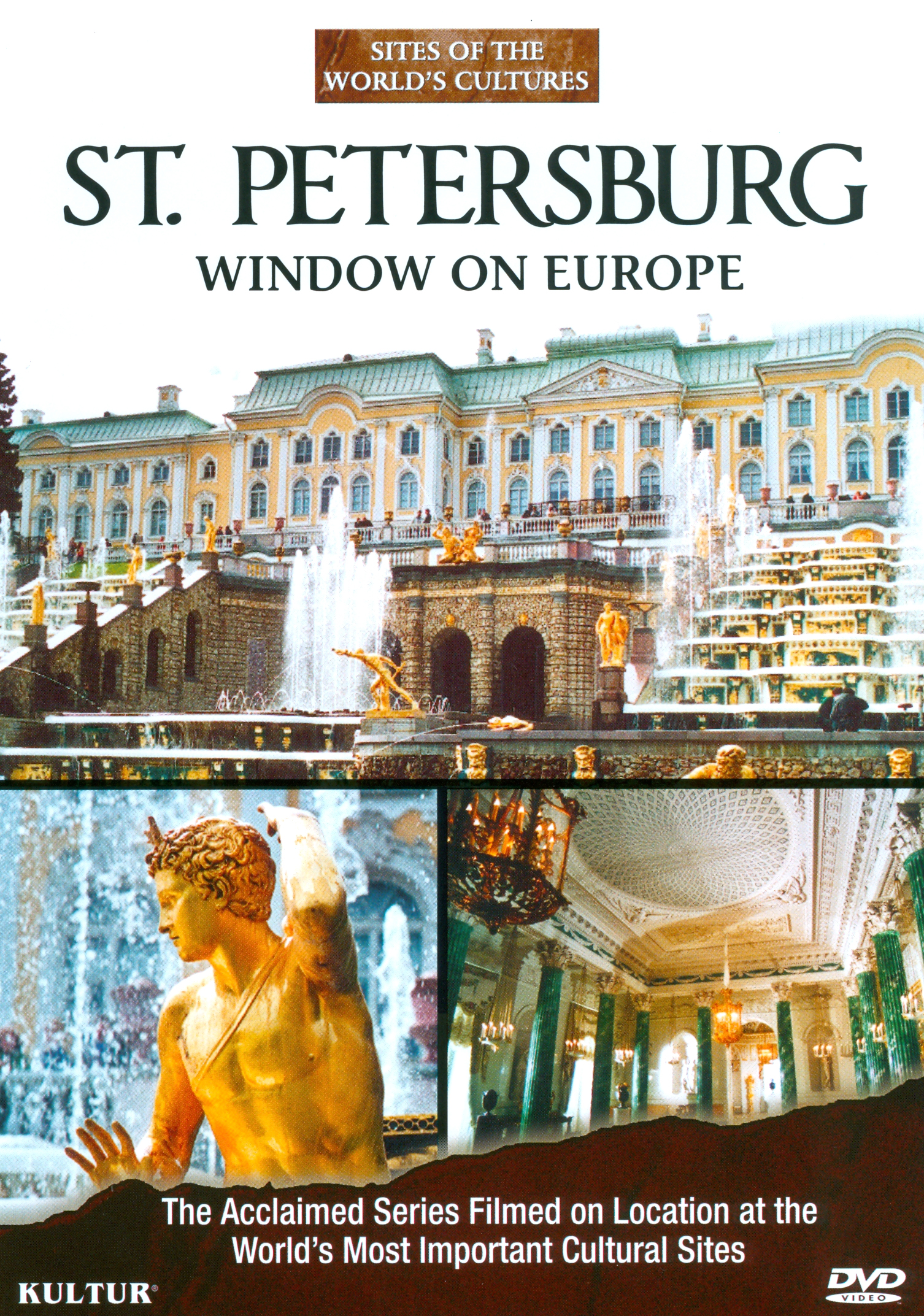 Sites of the World's Cultures: St. Petersburg - Window on Europe