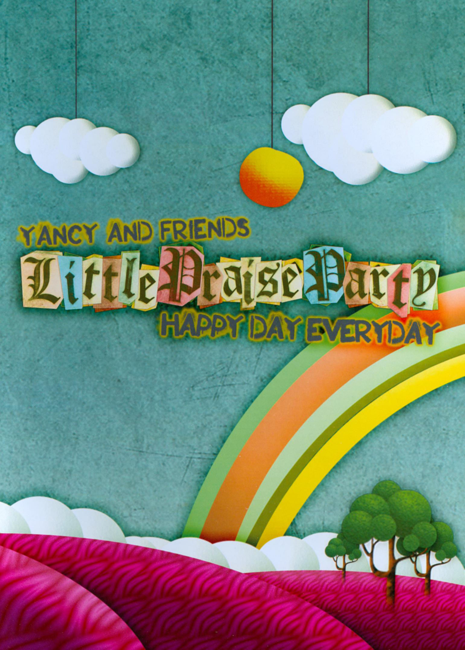 Yancy and Friends: Little Praise Party - Happy Day Everyday