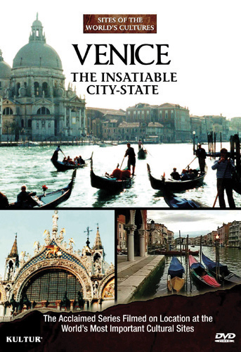 Sites of the World's Cultures: Venice - The Insatiable City State