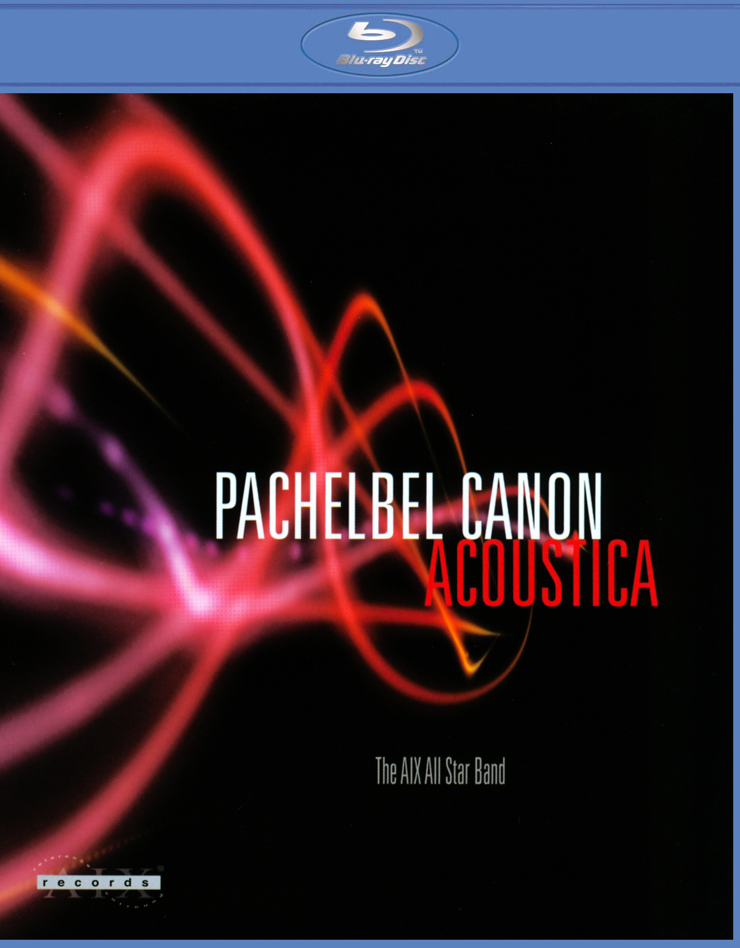 The AIX All Star Band: Pachelbel Canon Acoustica