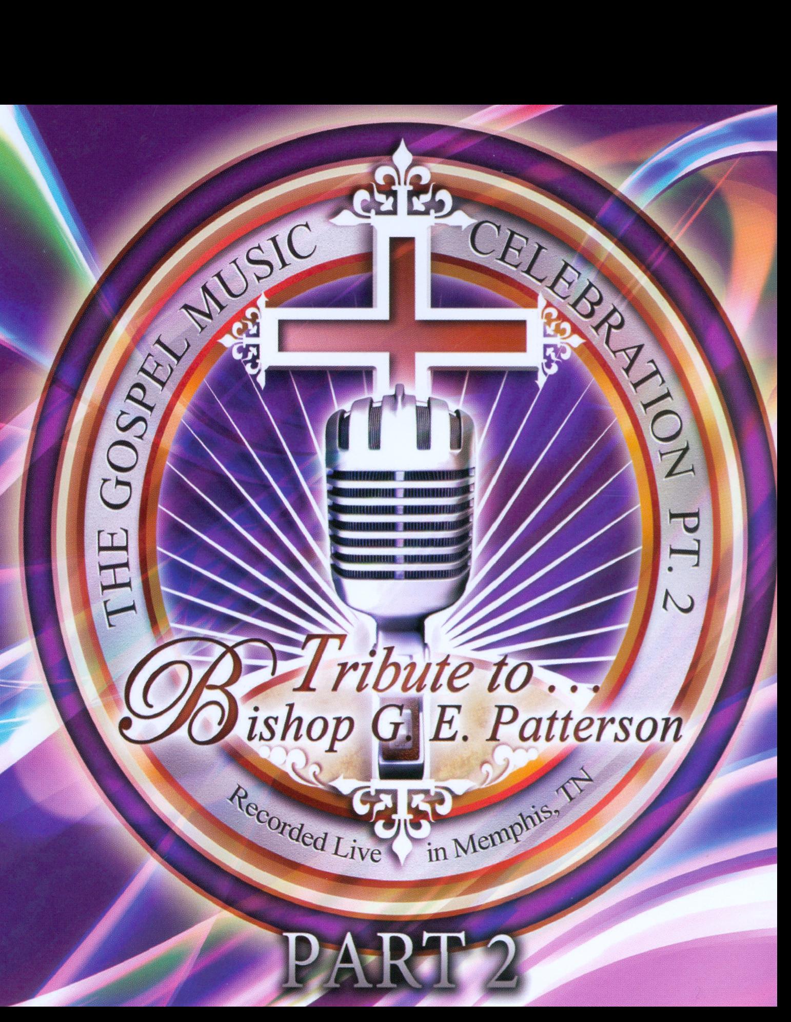 The Gospel Music Celebration, Pt. 2: Tribute to Bishop G.E. Patterson