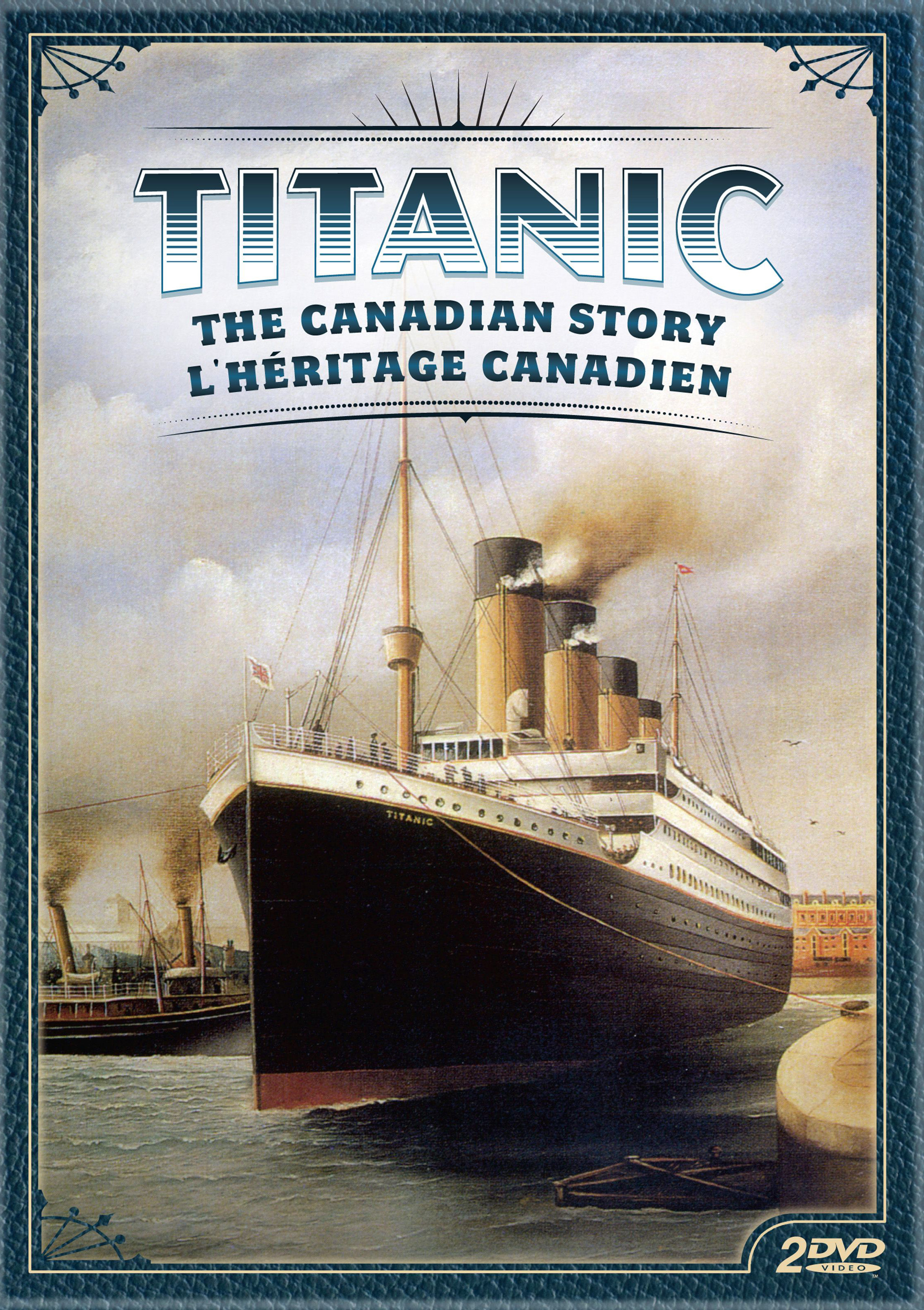 Titanic: The Canadian Story