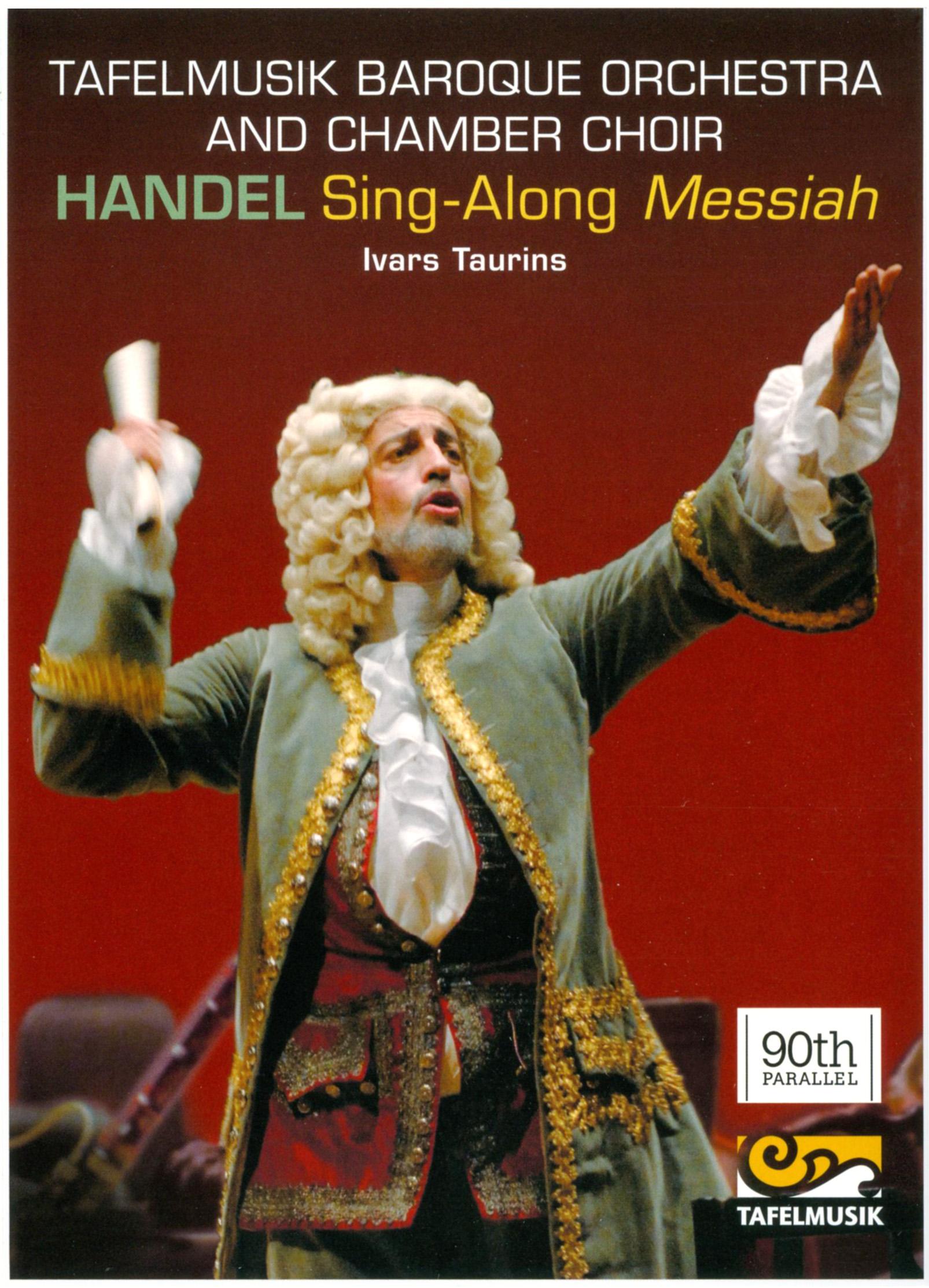 Tafelmusik Baroque Orchestra and Chamber Choir: Handel - Sing-Along Messiah