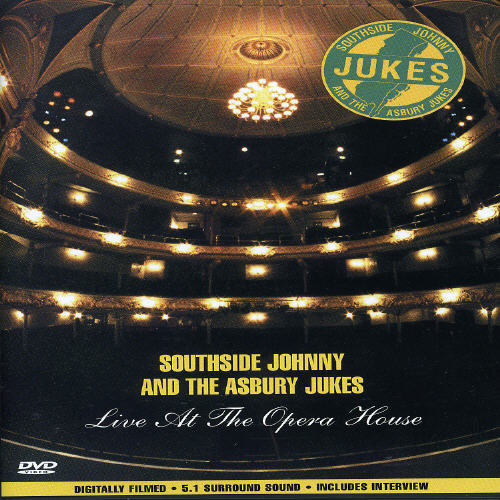 Southside Johnny and the Asbury Jukes: Live at the Opera House