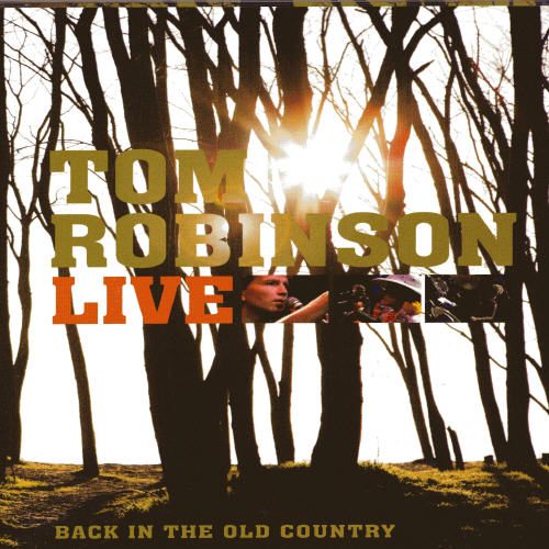 Tom Robinson: Back in the Old Country