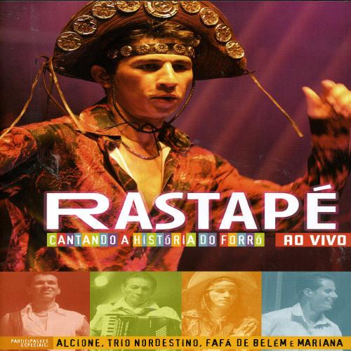 Rastape: Cantando a Historia Do Forro: Ao Vivo