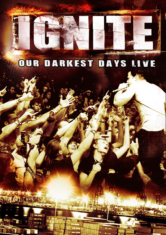 Ignite: Our Darkest Days Live