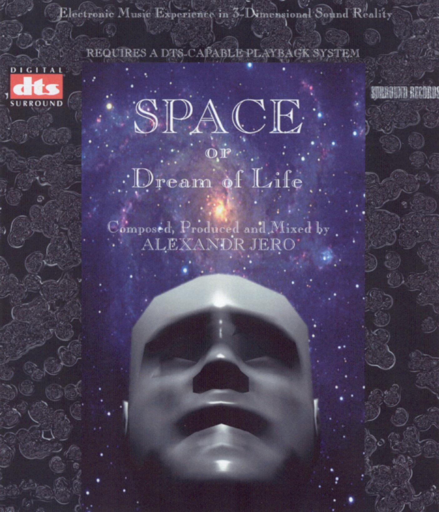 Alexander Jero: Space or Dream of Life