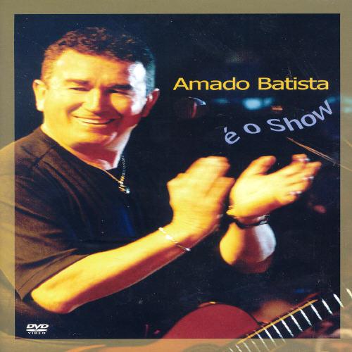 Amado Batista: E O Show
