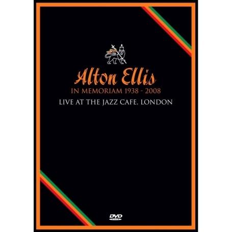 Alton Ellis: In Memoriam 1938-2008 - Live at the Jazz Cafe, London