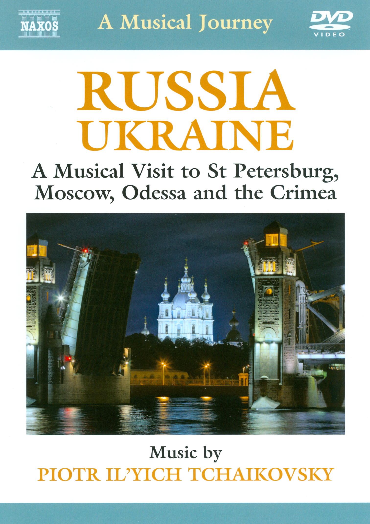 A Musical Journey: Russia/Ukraine - A Musical Visit to St. Petersburg, Moscow, Odessa and the Crimea