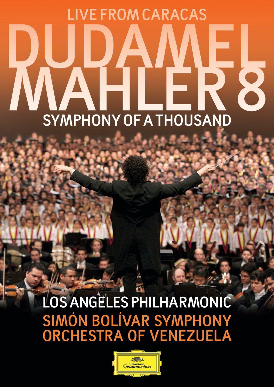 Dudamel: Mahler 8 - Symphony of a Thousand Live from Caracas