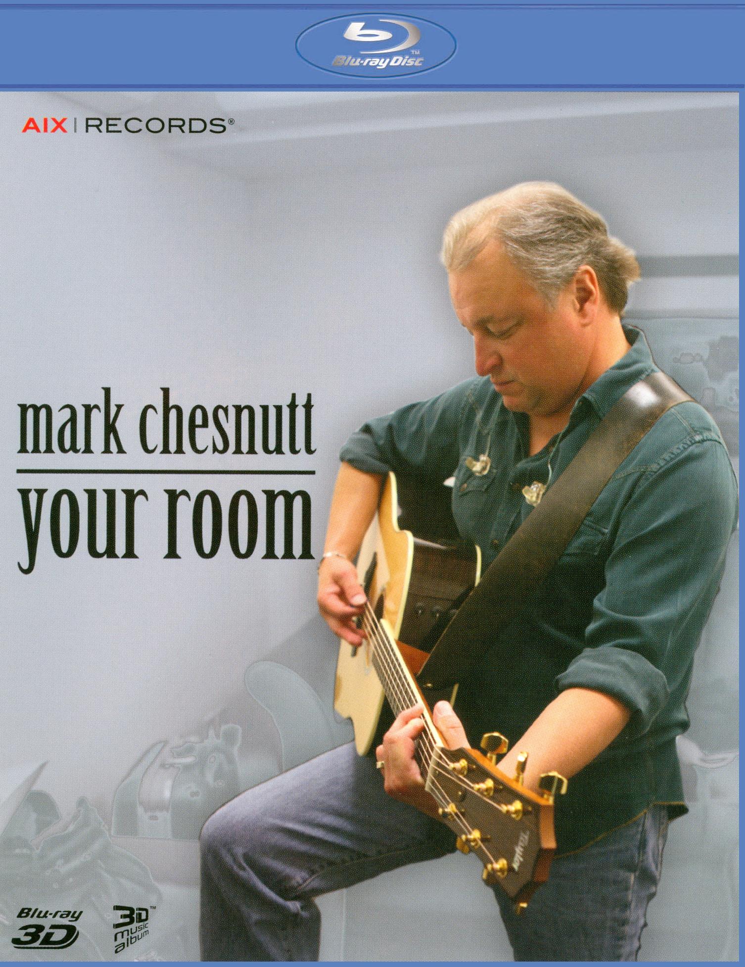 Mark Chesnutt: Your Room