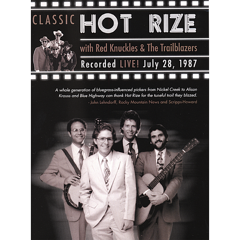 Hot Rize with Red Knuckles & the Trailblazers: Recorded Live! July 28, 1987