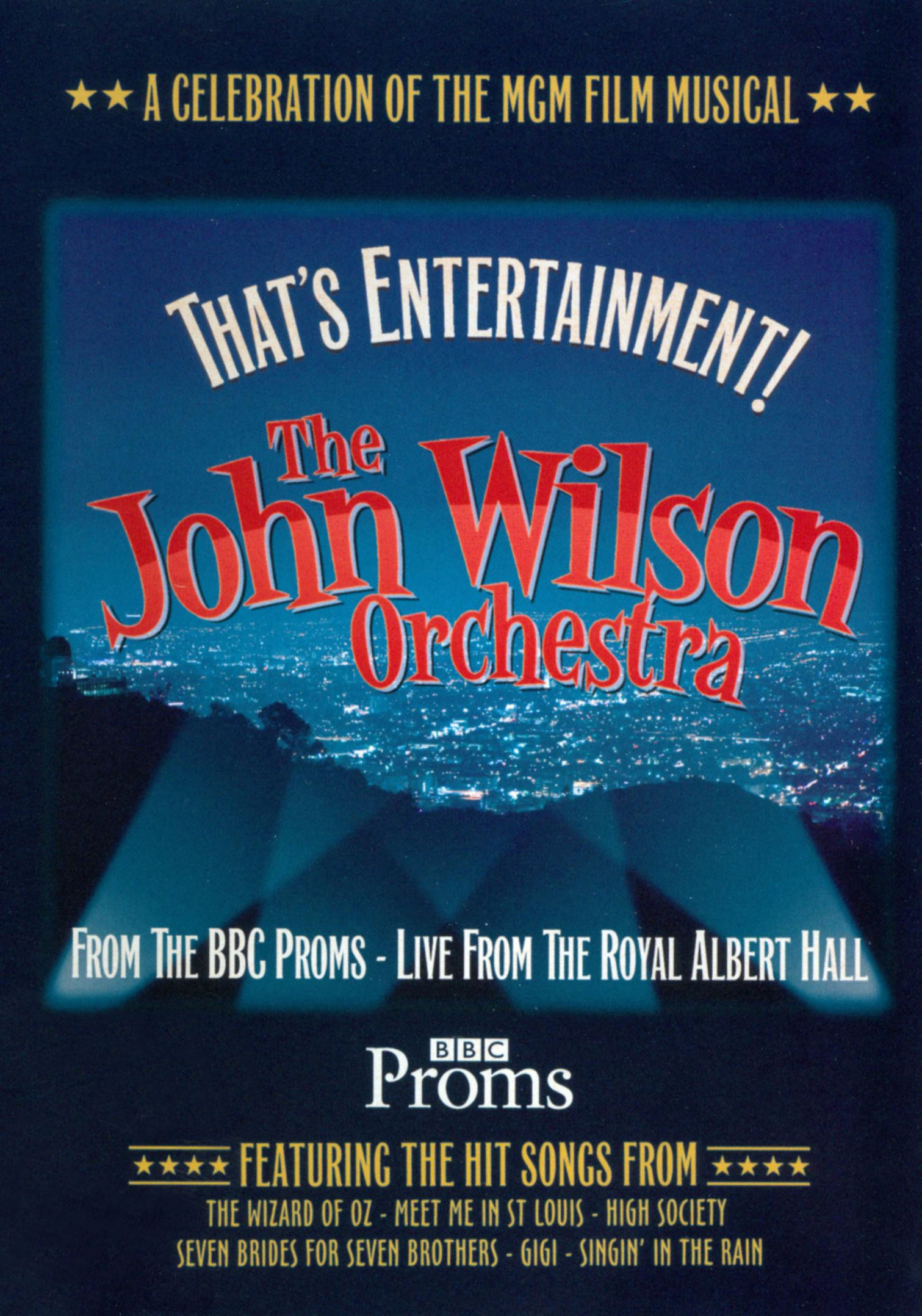 The John Wilson Orchestra: That's Entertainment! - A Celebration of the MGM Film Musical
