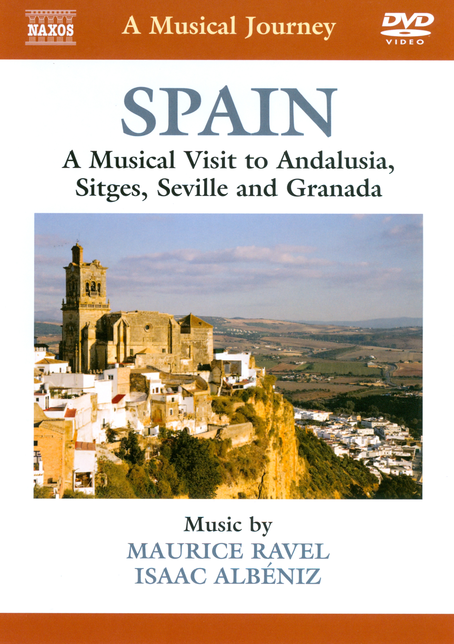 A Musical Journey: Spain - A Musical Visit to Andalusia, Sitges, Seville and Granada