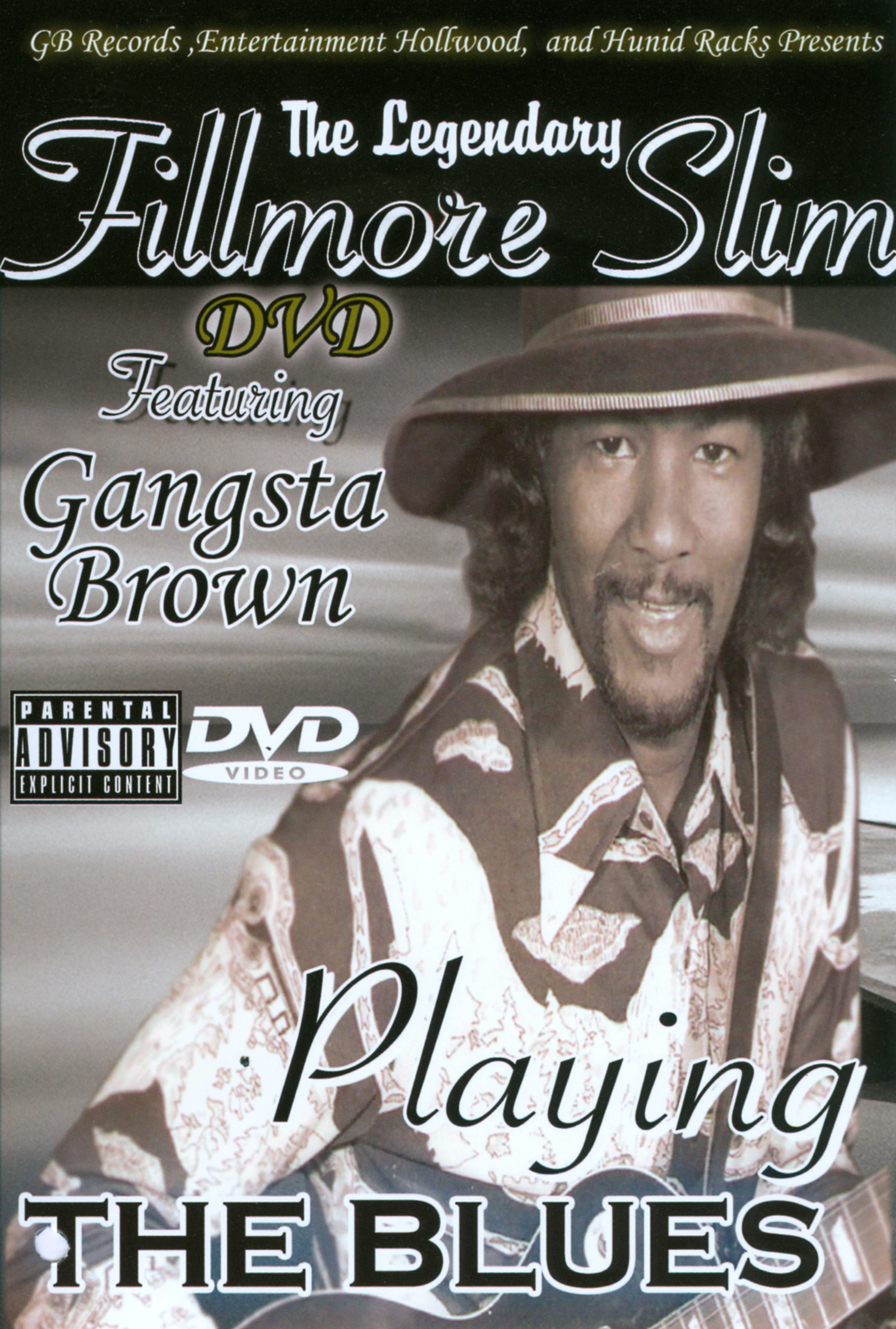 The Legendary Fillmore Slim Featuring Gangsta Brown: Playing the Blues