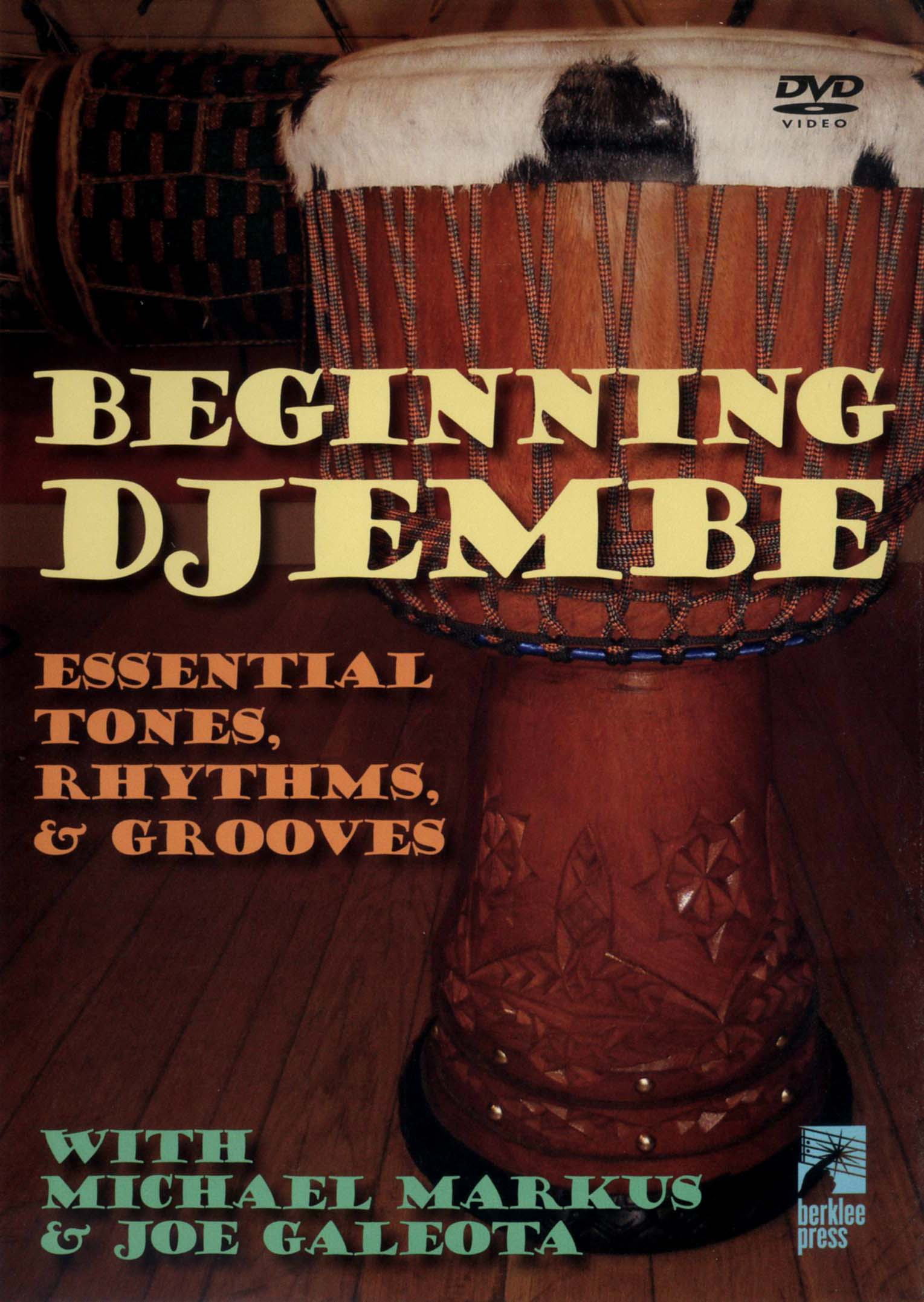 Beginning Djembe: Essential Tones, Rhythms & Grooves