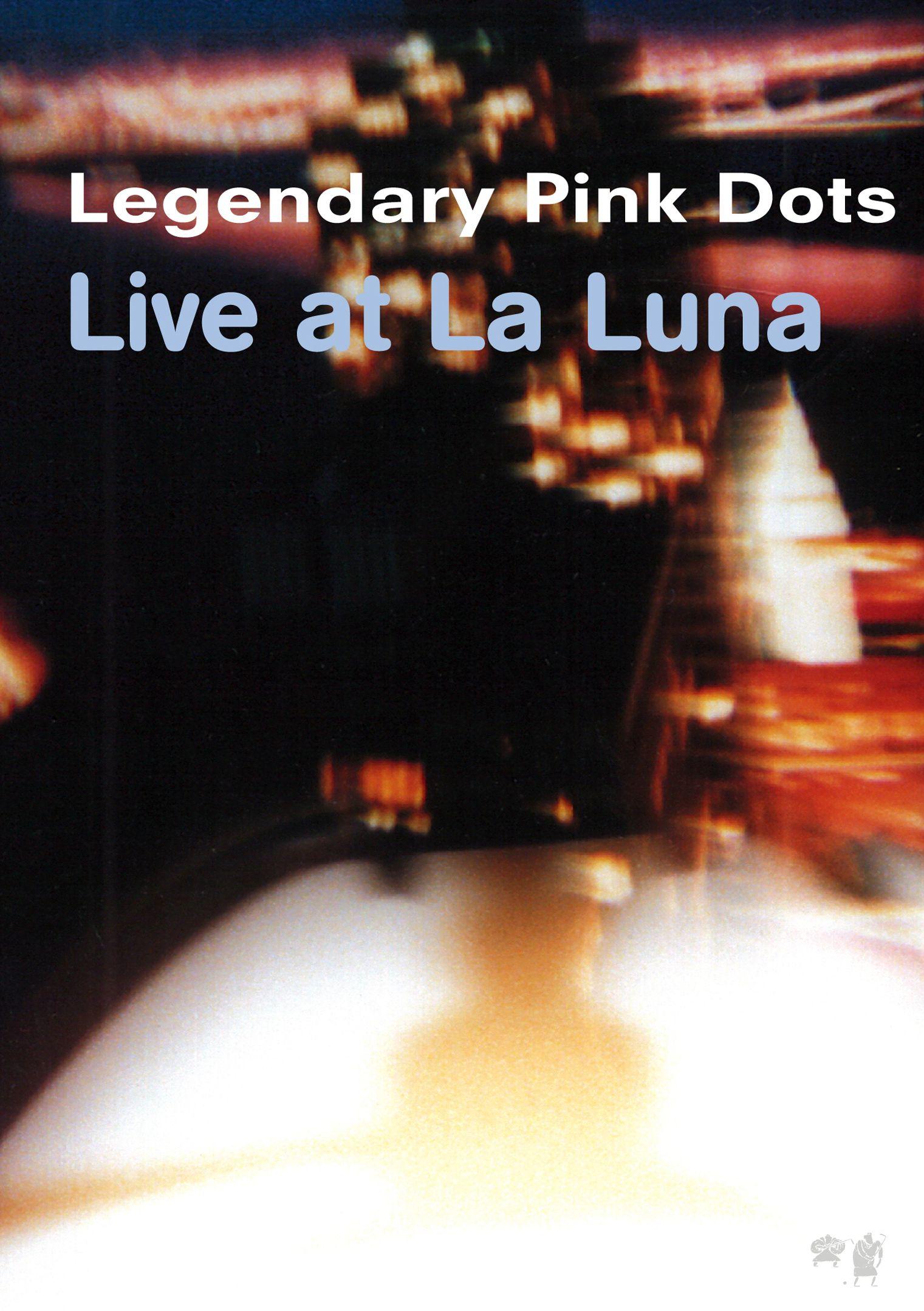 Legendary Pink Dots: A Dream Is a Dream
