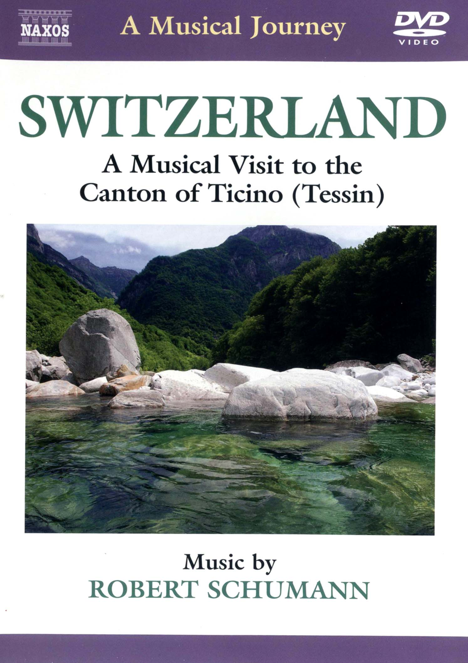 A Musical Journey: Switzerland - A Musical Visit to the Canton of Ticino (Tessin)