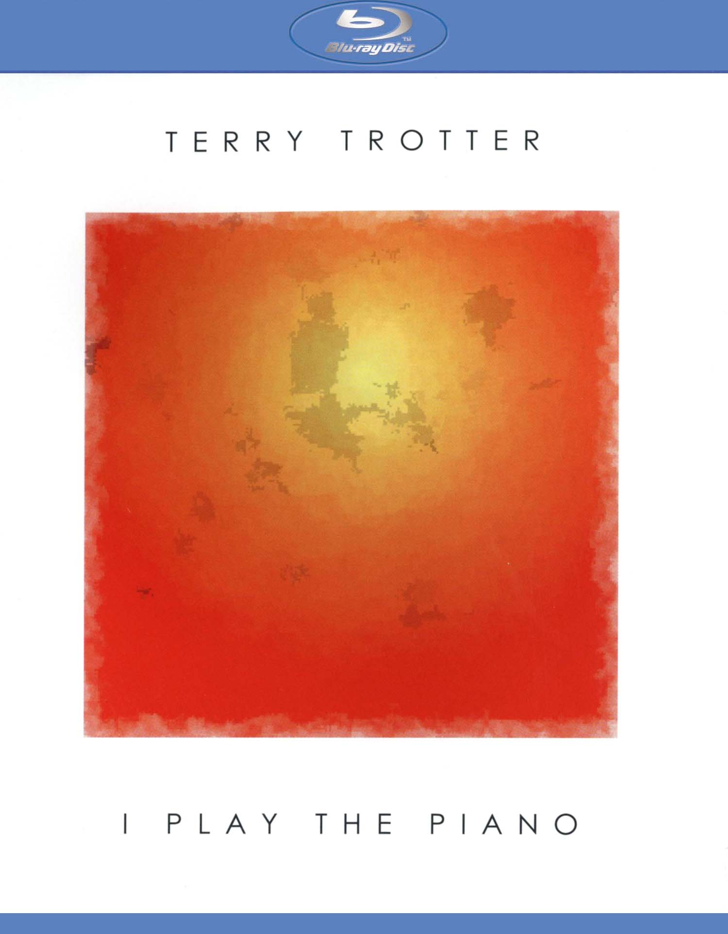 Terry Trotter: I Play the Piano