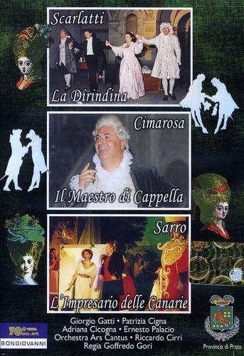 La Dirindina/Il Maestro di Cappella/L'Impresario delle Canarie