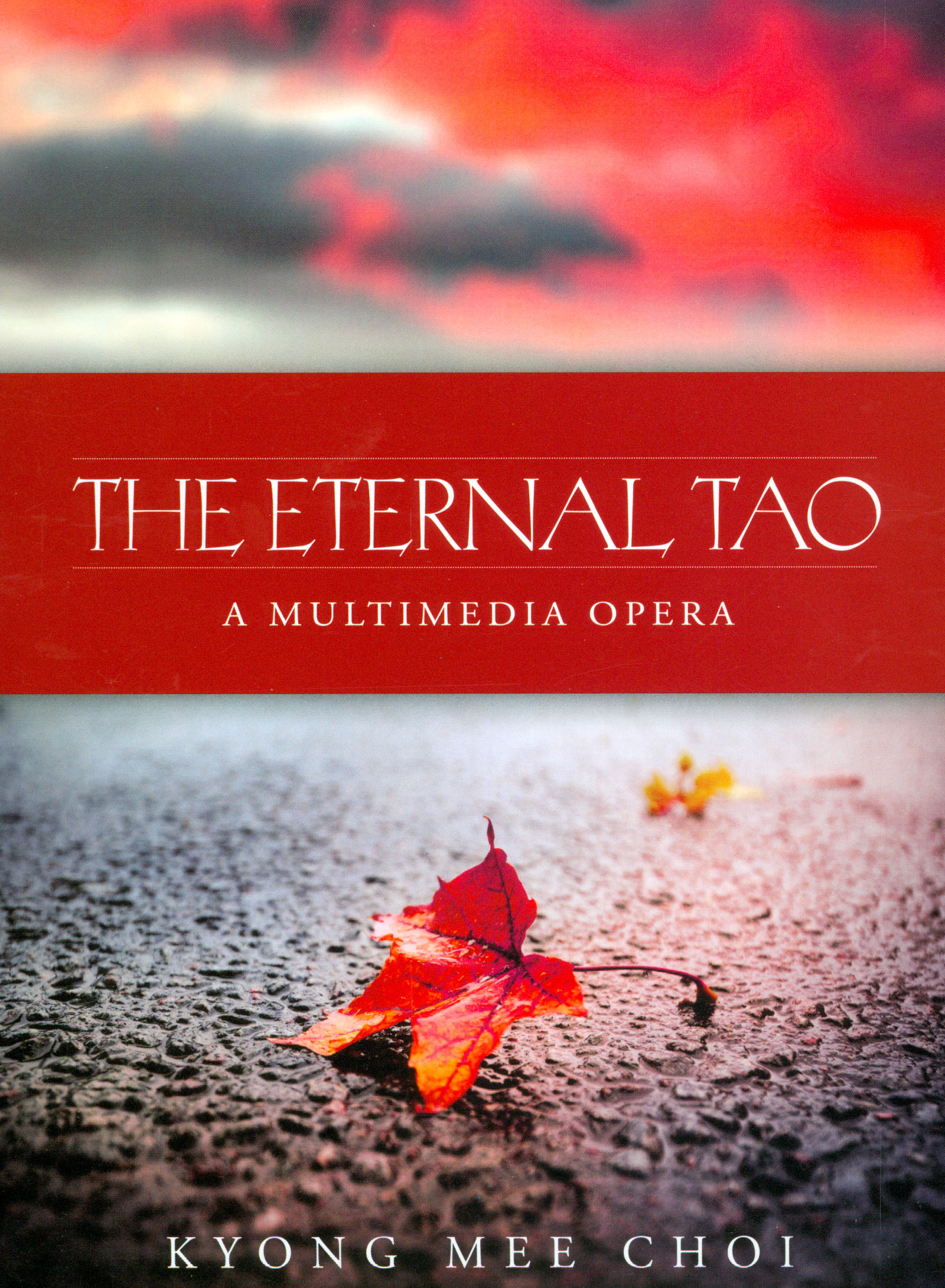 The Eternal Tao: A Multimedia Opera