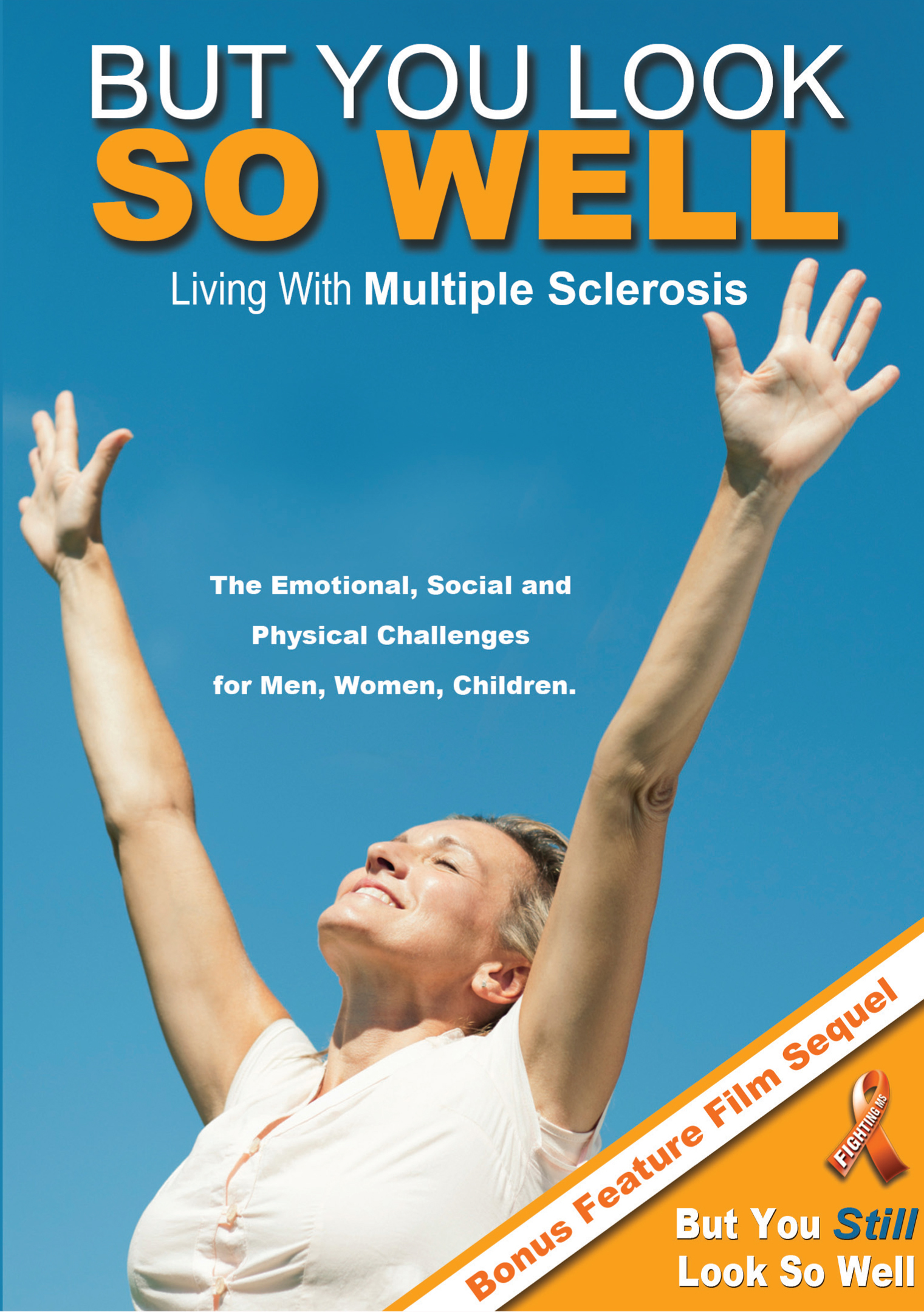 But You Look So Well: Living With Multiple Sclerosis