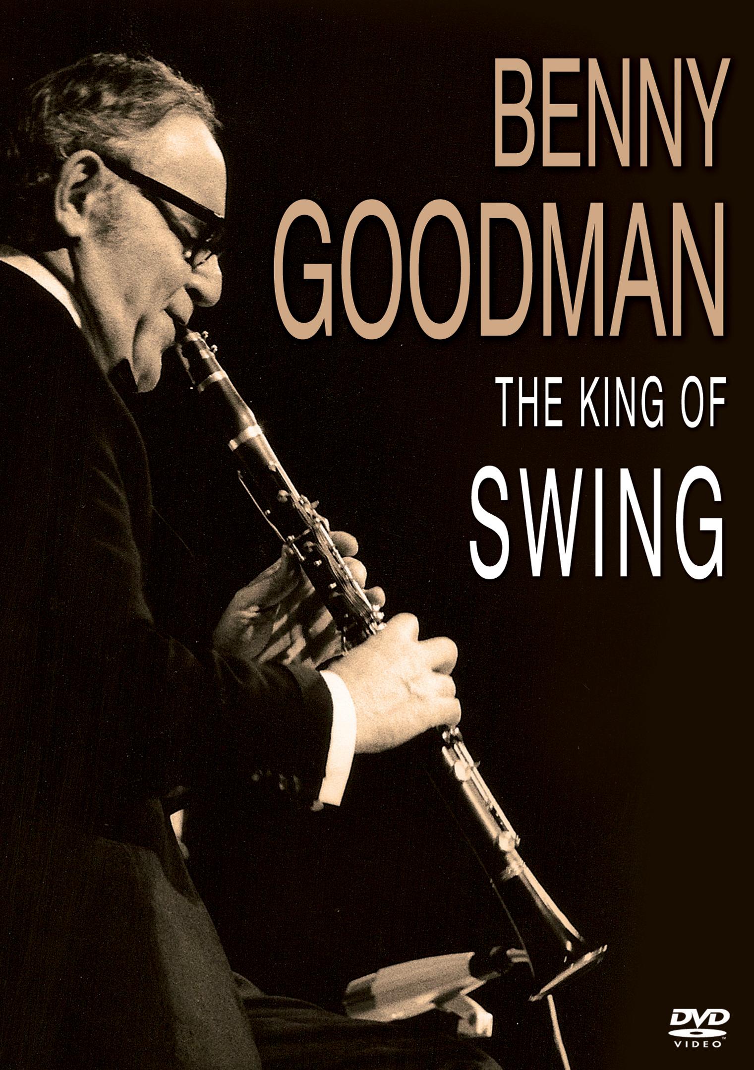Benny Goodman: The King of Swing