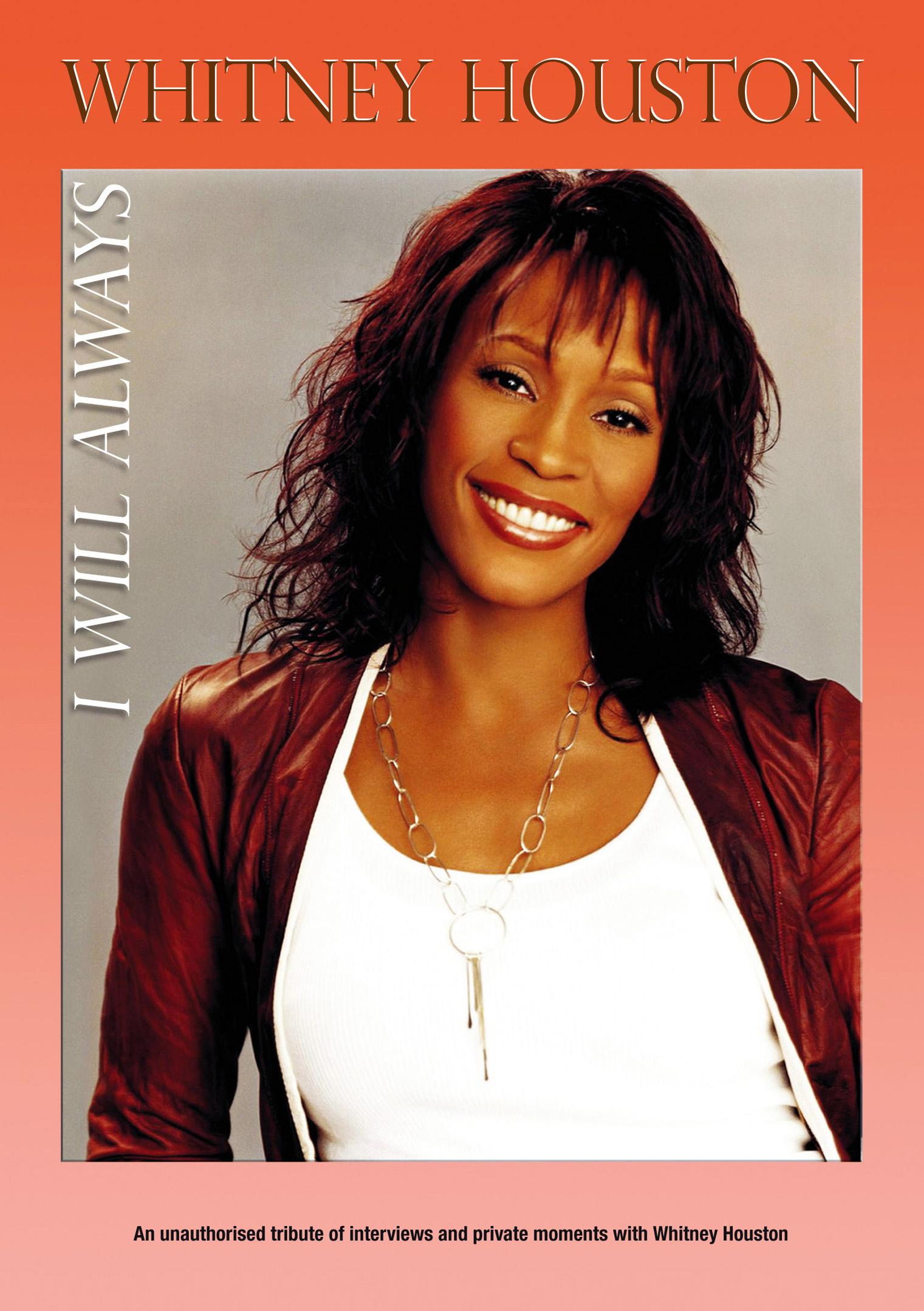 Whitney Houston: I Will Always - Unauthorized