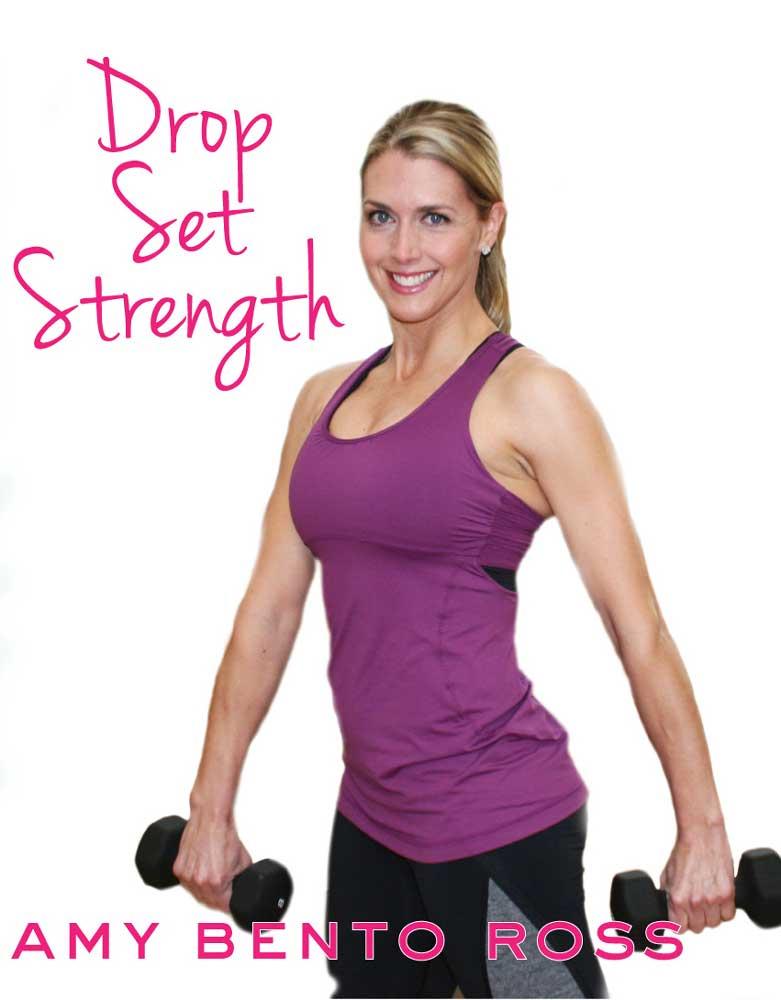 Amy Bento Ross: Drop Set Strength