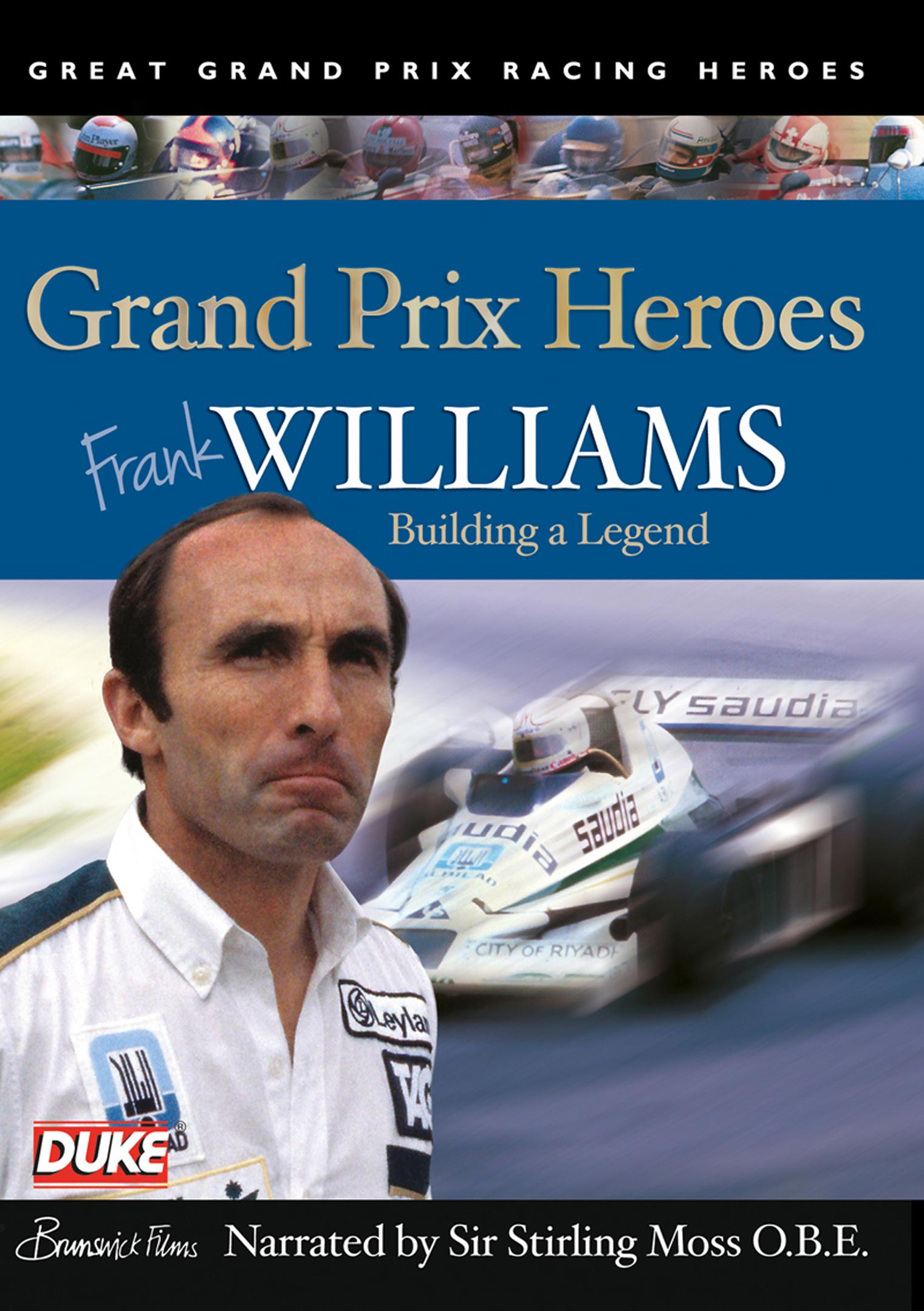 Grand Prix Heroes: Frank Williams - Building a Legend