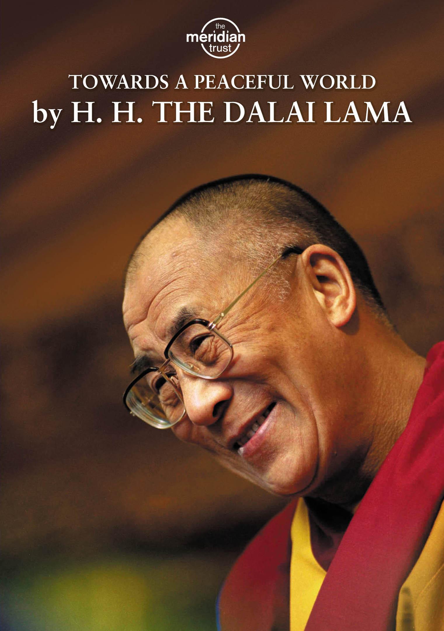 Towards a Peaceful World by H.H. The Dalai Lama