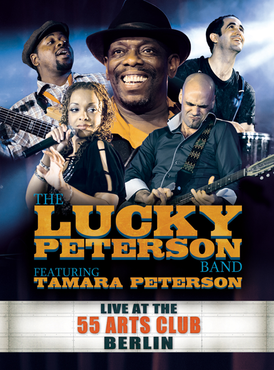 The Lucky Peterson Band Featuring Tamara Peterson: Live at the 55 Arts Club Berlin