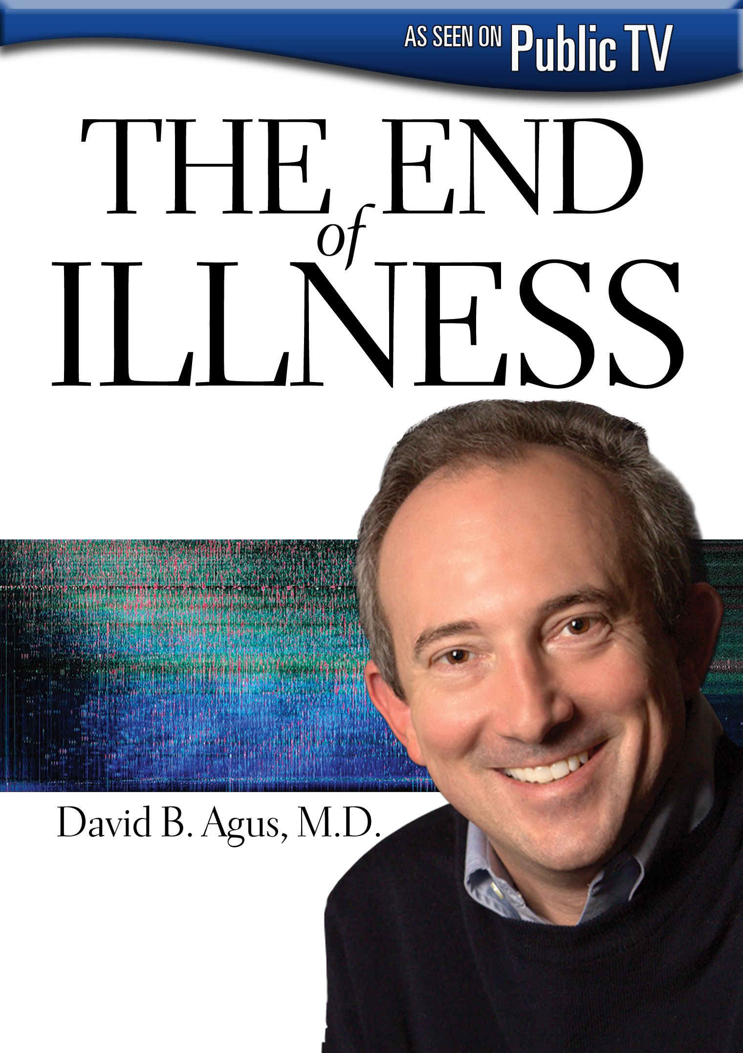 The End of Illness With Dr. David Agus