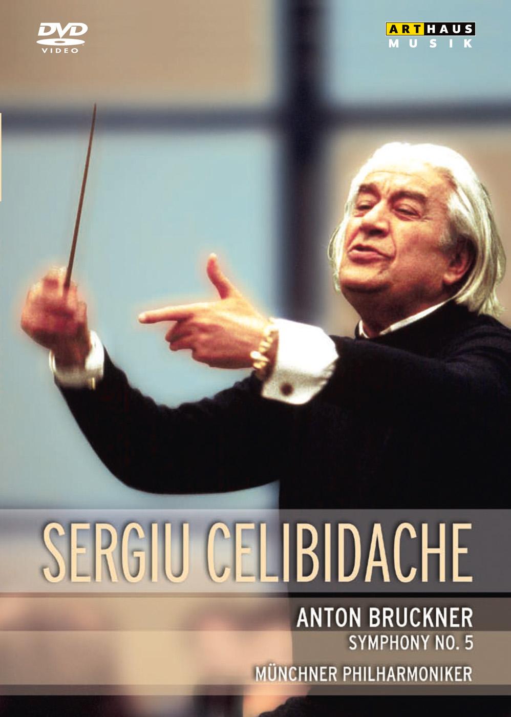 Sergiu Celibidache: Anton Bruckner - Symphony No. 5