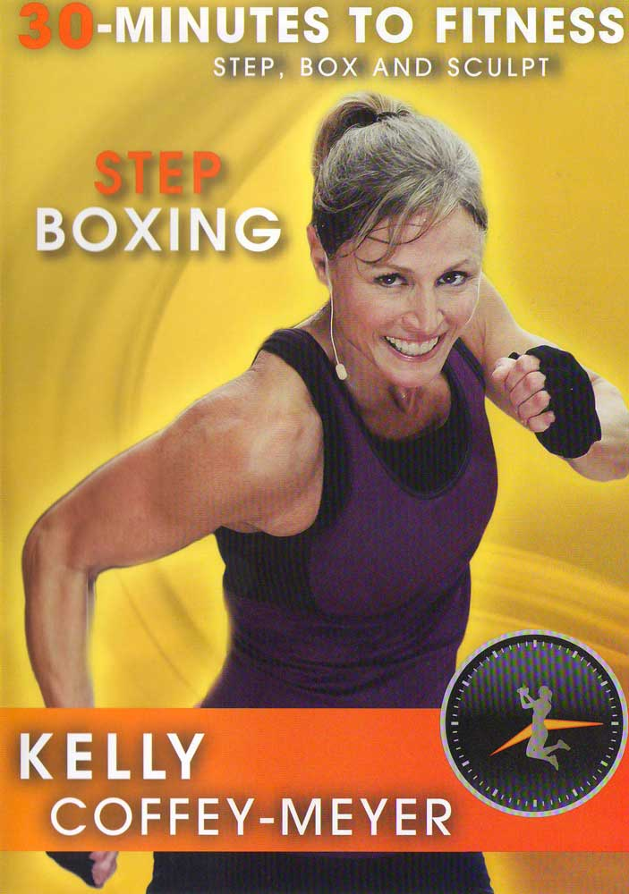 Kelly Coffey-Meyer: 30 Minutes to Fitness - Step Boxing