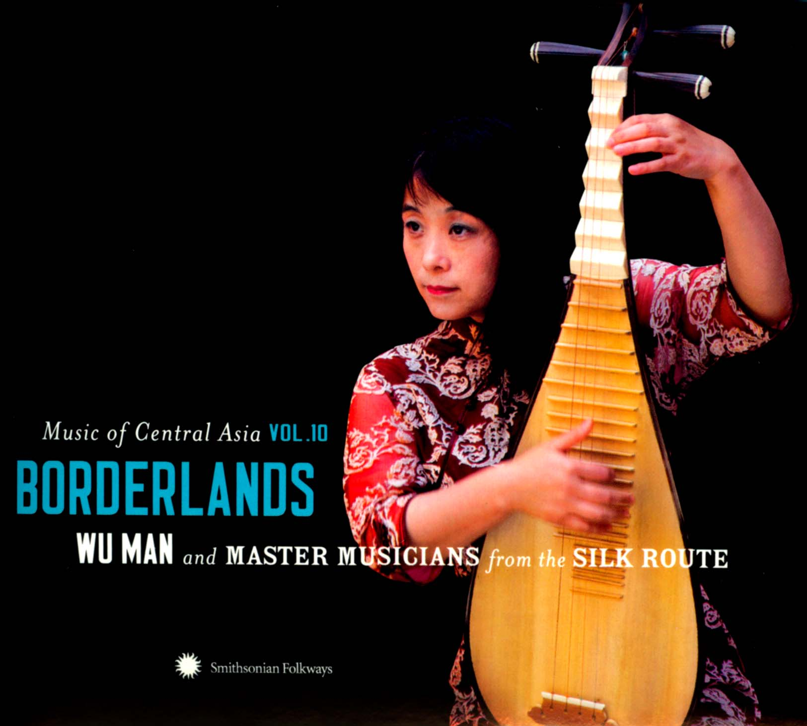 Borderlands: Wu Man and Master Musicians from the Silk Route