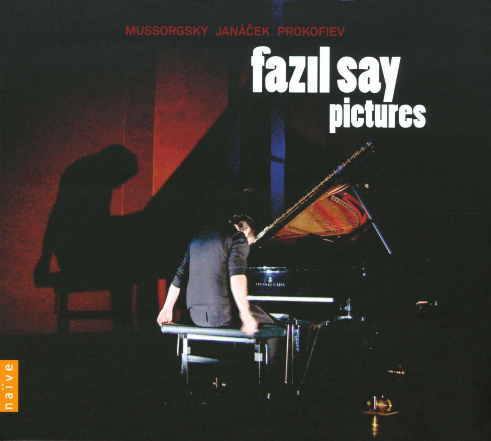 Fazil Say: Pictures - Mussorgsky/Janácek/Prokofiev