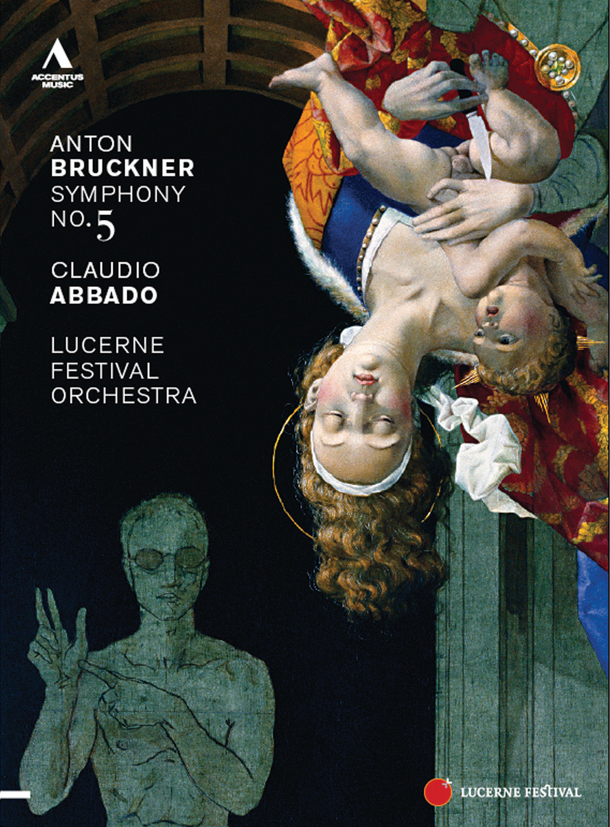 Claudio Abbado/Lucerne Festival Orchestra: Anton Bruckner - Symphony No. 5