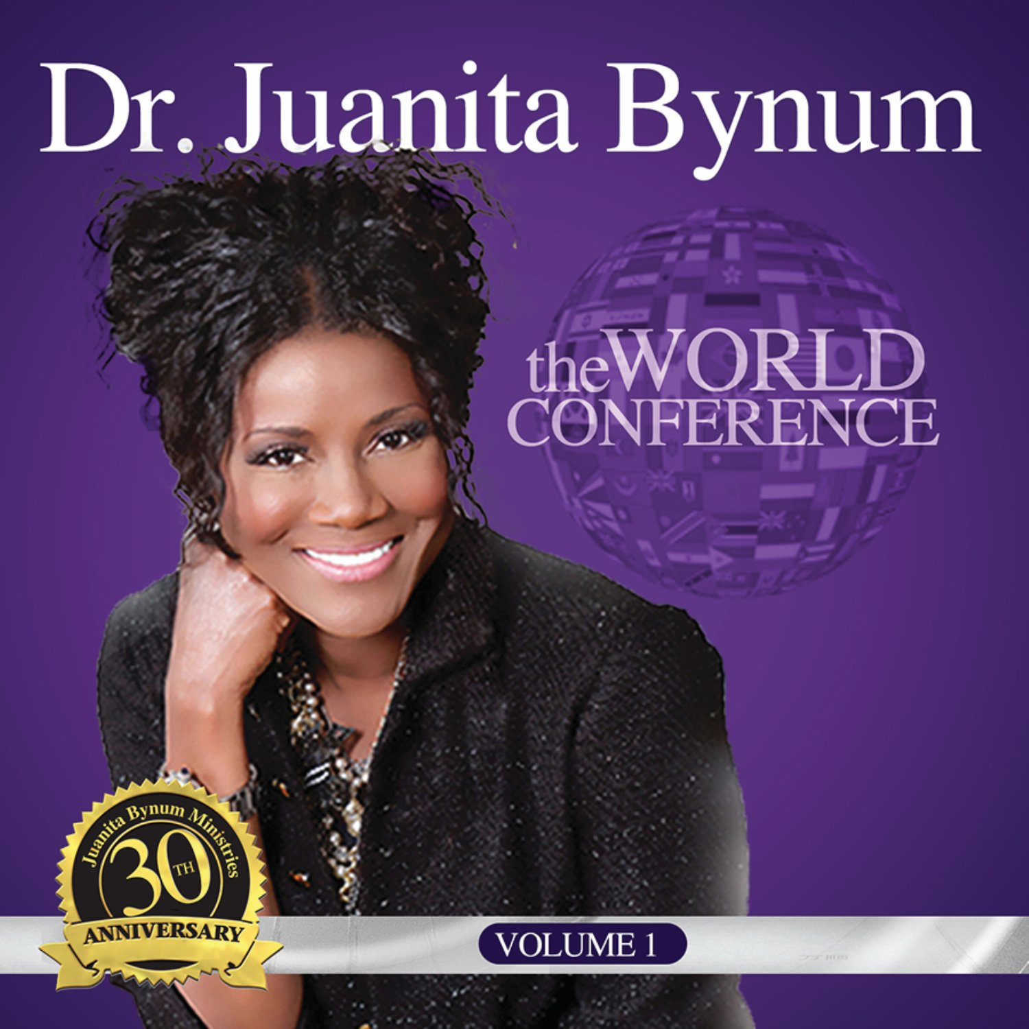 Dr. Juanita Bynum: The World Conference - Volume 1