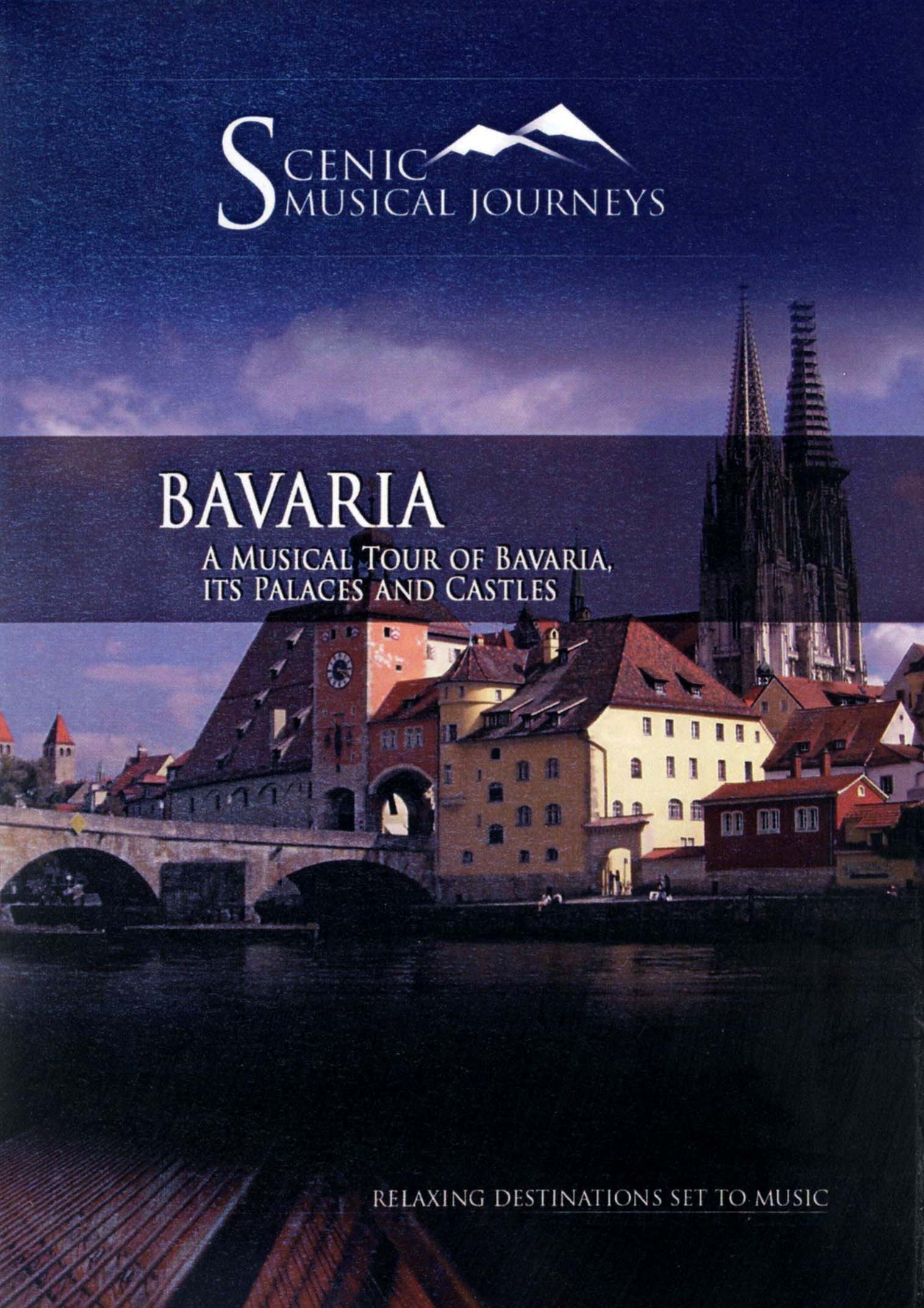 Scenic Musical Journeys: Bavaria - A Musical Tour of Bavaria, Its Palaces and Castles