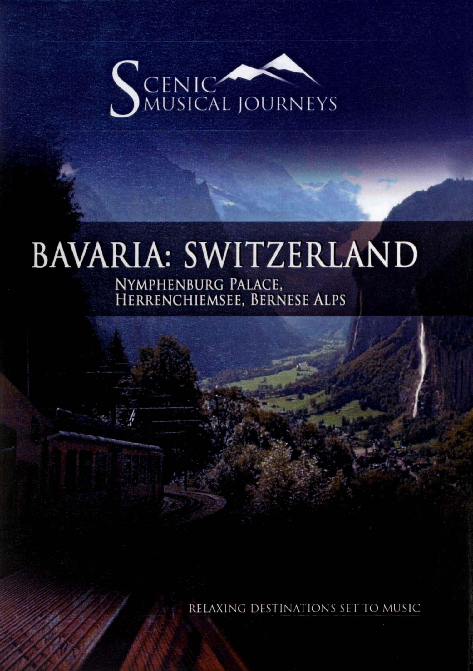 Scenic Musical Journeys: France - Bavaria: Switzerland - Nymphenburg Palace, Herrenchiemsee, Bernes